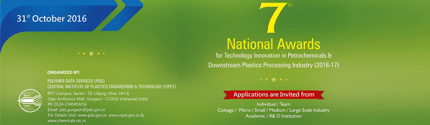 7th National Awards (2016-17) for Technology Innovations in Petrochemicals and Downstream Plastic Processing Industry